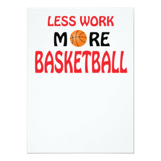 Less work more basketball personalized invitations