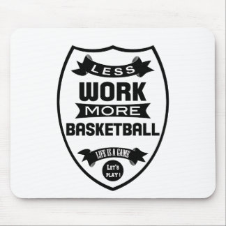 Less work more basketball mouse pad