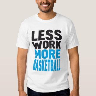 less work more basketball T-Shirt