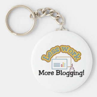 Less work, more blogging T-shirts and Gifts. Keychain