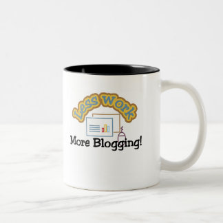 Less work, more blogging T-shirts and Gifts. Two-Tone Coffee Mug