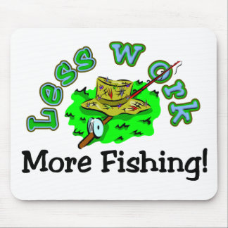 Less Work, More Fishing T-shirts and Gifts. Mouse Pad