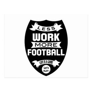 Less work more football postcard