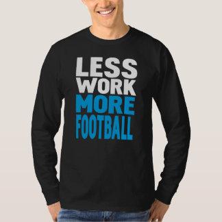 less work more football tee shirt