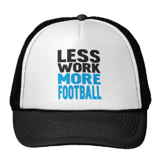 LESS WORK MORE FOOTBALL TRUCKER HAT