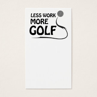 Less work more golf business card