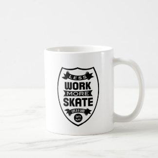 Less work more Skate - Skateboard Coffee Mug
