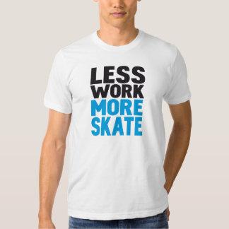 LESS WORK MORE SKATE T-Shirt