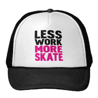 LESS WORK MORE SKATE TRUCKER HAT