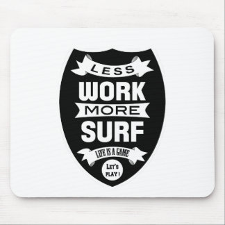 Less work more surf mouse pad