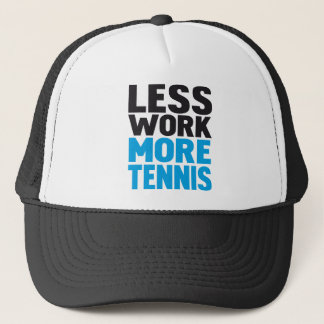 less work more tennis trucker hat