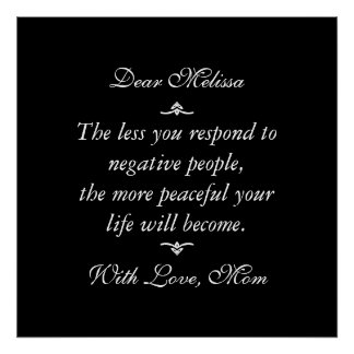 Less you respond to negative people | Black Poster