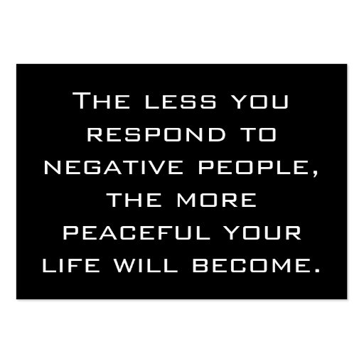 Less you respond to negative people Quote | Black Business Card