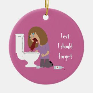 Lest I Should Forget Vomiting Sobriety Date Ceramic Ornament