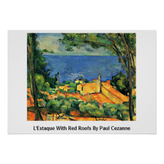 L'Estaque With Red Roofs By Paul Cezanne Poster
