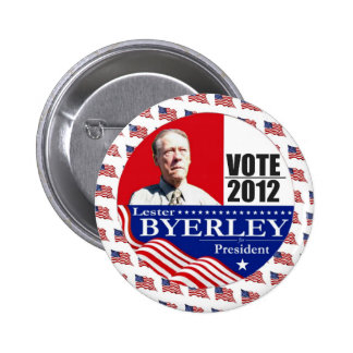 Lester Byerley Independent for President 2012 Button