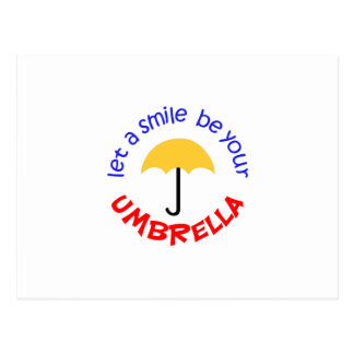 LET A SMILE BE YOUR UMBRELLA POST CARD
