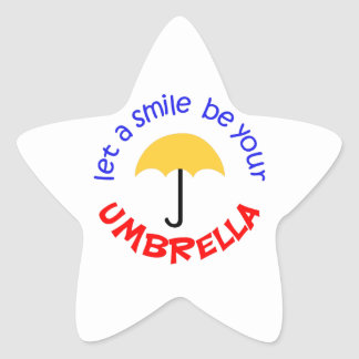 LET A SMILE BE YOUR UMBRELLA STAR STICKER