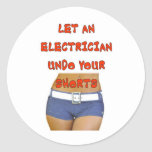 LET AN ELECTRICIAN UNDO CLASSIC ROUND STICKER
