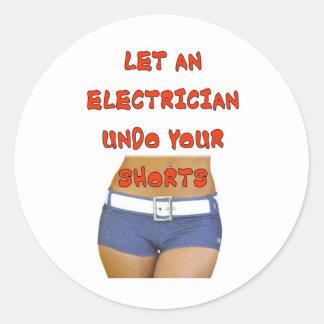LET AN ELECTRICIAN UNDO ROUND STICKER