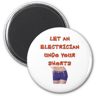 LET AN ELECTRICIAN UNDO YOUR SHORTS MAGNET