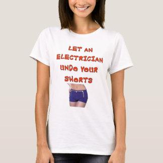 LET AN ELECTRICIAN UNDO YOUR SHORTS T-Shirt