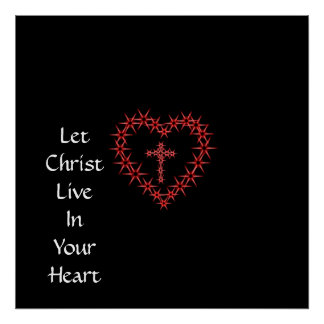 LET CHRIST LIVE IN YOUR HEART POSTER