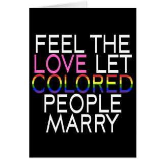 Let Colored People Marry Card