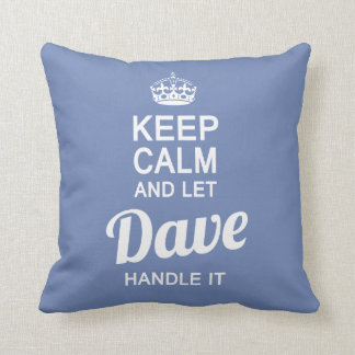 Let Dave handle it! Throw Pillow