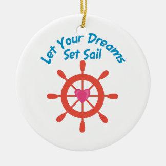 Let Dreams Set Sail Ceramic Ornament