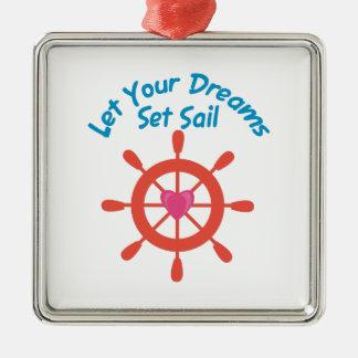 Let Dreams Set Sail Metal Ornament