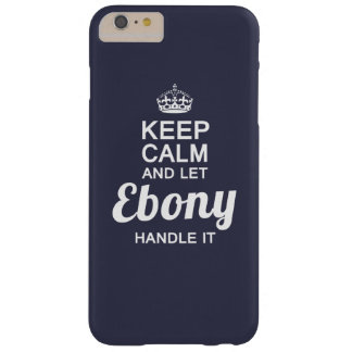 Let Ebony handle it Barely There iPhone 6 Plus Case