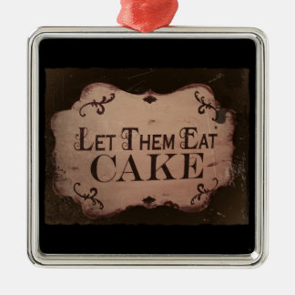 """Let 'Em Eat Cakes Metal Ornament"