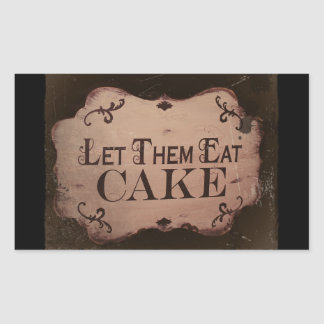"""Let 'Em Eat Cakes Rectangular Sticker"
