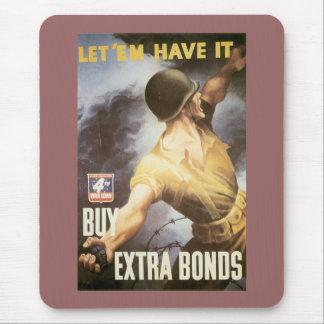 Let 'Em Have it - Buy War Bonds Mouse Pad