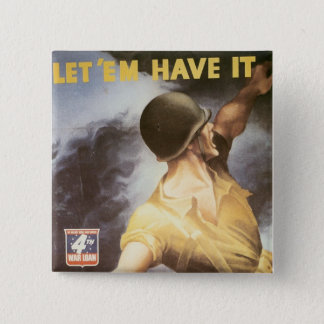 Let 'Em Have it - Buy War Bonds Pinback Button
