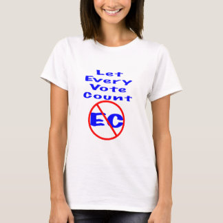 Let Every Vote Count T-Shirt