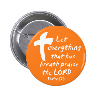 Let Everything that has Breath Praise the LORD Pin