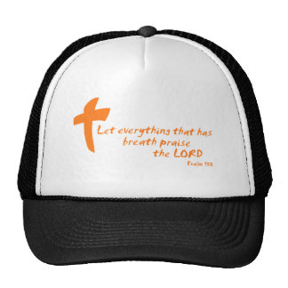 Let Everything that has Breath Praise the LORD Trucker Hat