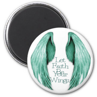 Let Faith Be Your Wings 2 Inch Round Magnet