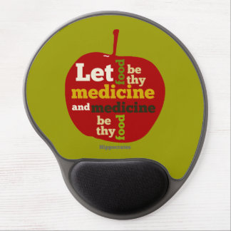 Let Food be thy Medicine, and Medicine be thy Food Gel Mouse Pad