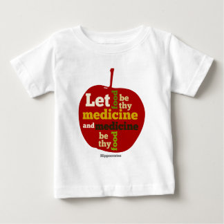 Let Food be thy Medicine APPLE Baby T-Shirt