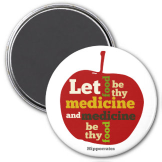 Let Food be thy Medicine...Hippocrates 3 Inch Round Magnet