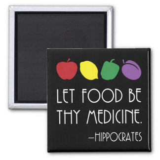 Let Food Be Thy Medicine Hippocrates with fruit Magnet