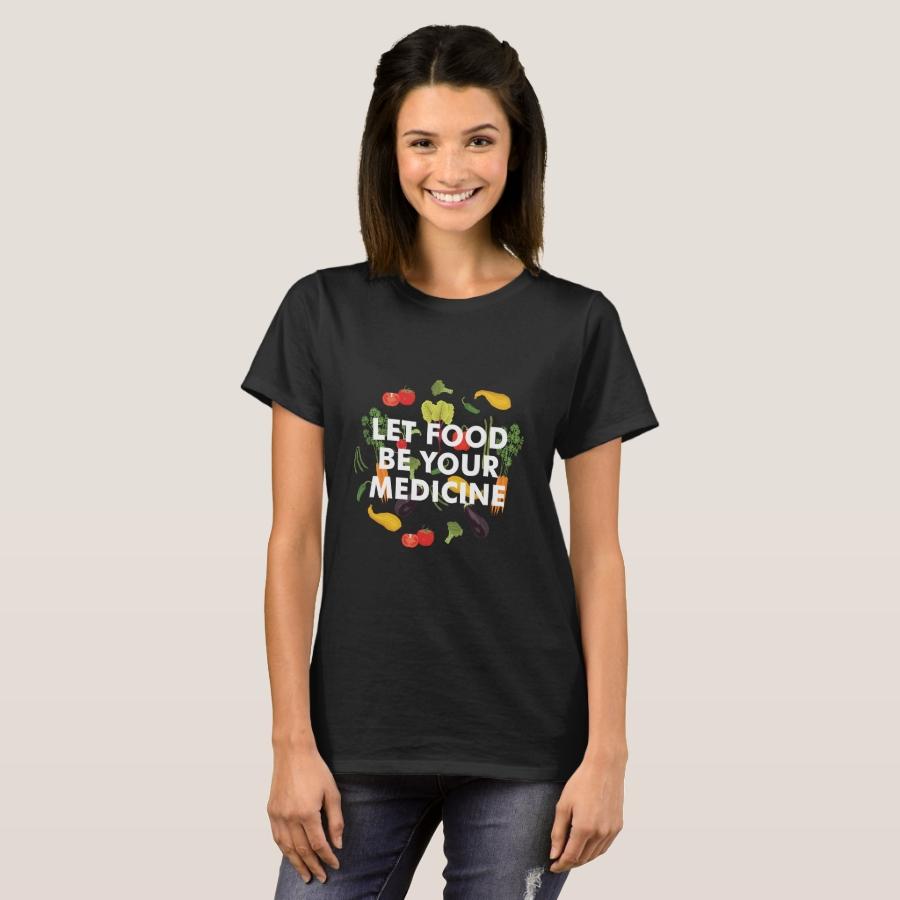 Let Food Be Your Medicine Veganism Vegan Lifestyle T-Shirt - Best Selling Long-Sleeve Street Fashion Shirt Designs