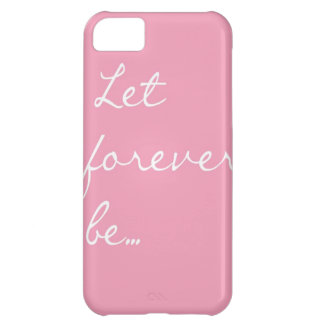 Let Forever Be iPhone 5C Case