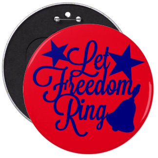 Let Freedom Ring Independence Day Button