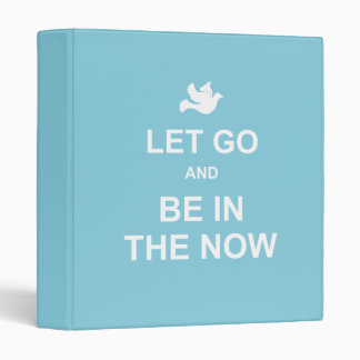 Let go and be in the now - Spiritual quote - Blue Binder