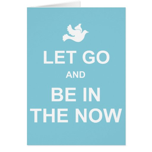 Let go and be in the now - Spiritual quote - Blue Card
