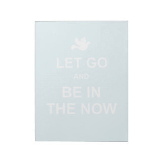 Let go and be in the now - Spiritual quote - Blue Notepad